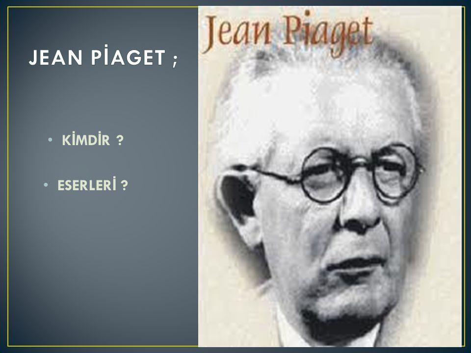 4.OLGUNLAŞMA Piaget'e göre olgunlaşma önce fiziksel büyüme ile ilgilidir.