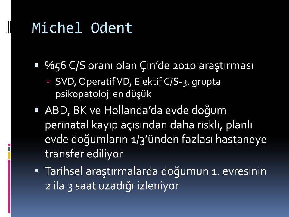 Michel Odent  %56 C/S oranı olan Çin'de 2010 araştırması  SVD, Operatif VD, Elektif C/S-3.