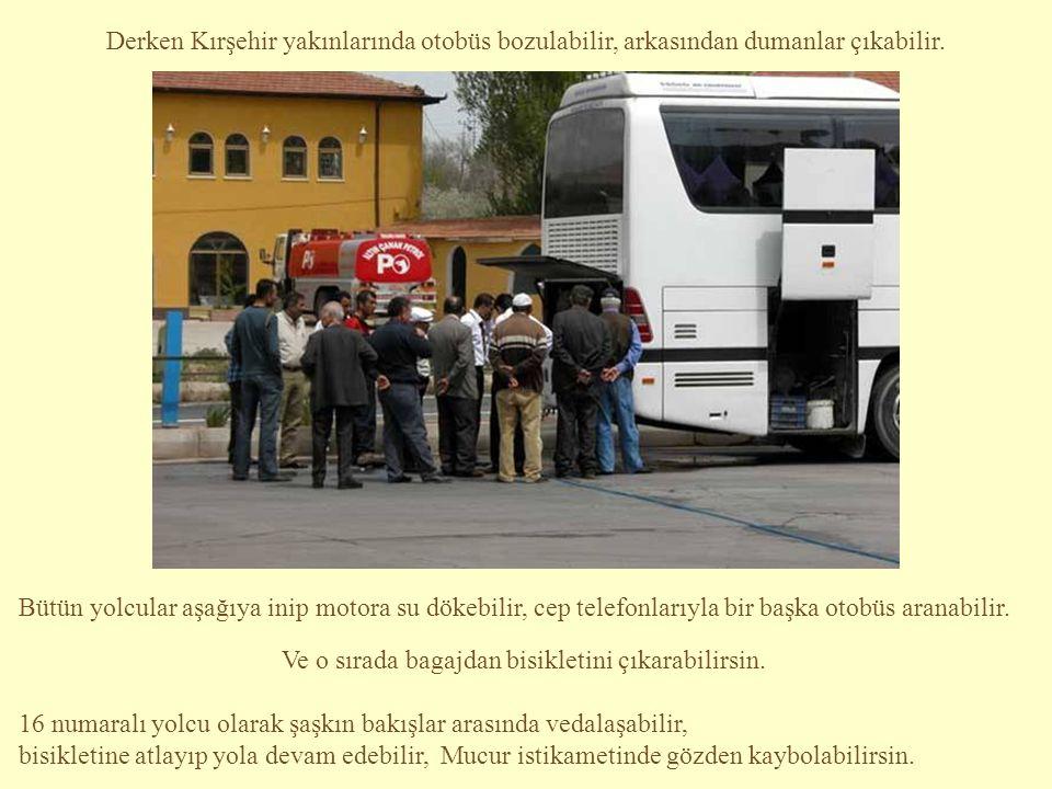 Bir seher vakti, Kırşehir'de inip, bisikletle Ürgüp'e gidebilmek için bagajına bisikletini koyduğun bir Kayseri otobüsüne biner, yollara düşebilirsin.