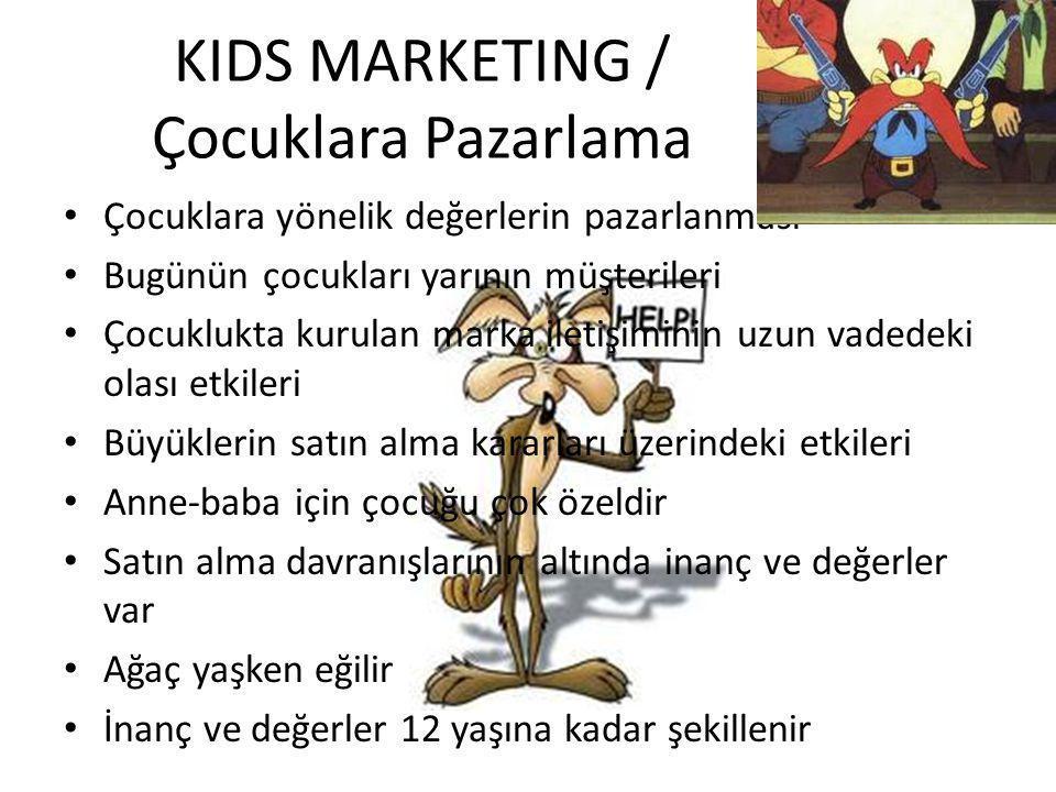 KIDS MARKETING / Çocuklara Pazarlama Çocuklara yönelik değerlerin pazarlanması Bugünün çocukları yarının müşterileri Çocuklukta kurulan marka iletişim