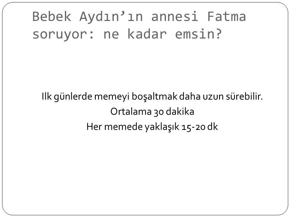 Bebek Aydın'ın annesi Fatma soruyor: ne kadar emsin.