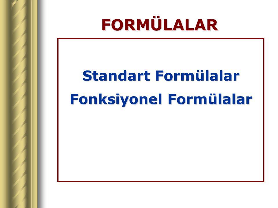 FORMÜLALAR Standart Formülalar Fonksiyonel Formülalar