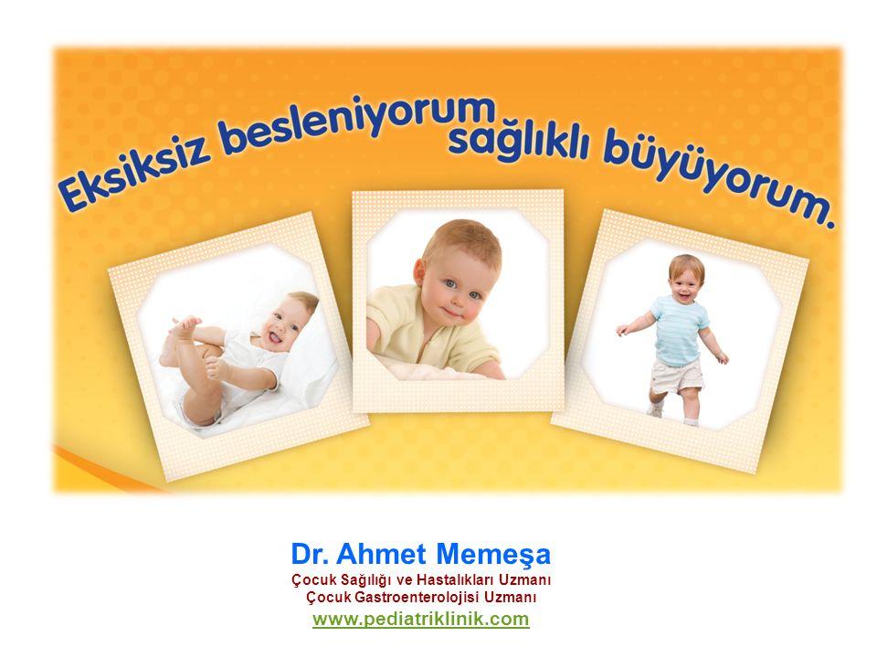 Dr. Ahmet Memeşa Çocuk Sağılığı ve Hastalıkları Uzmanı Çocuk Gastroenterolojisi Uzmanı www.pediatriklinik.com