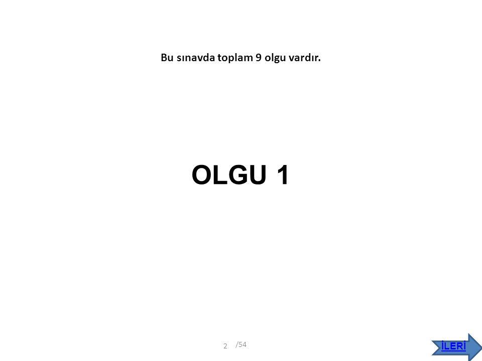OLGU 8 İLERİ /54 43