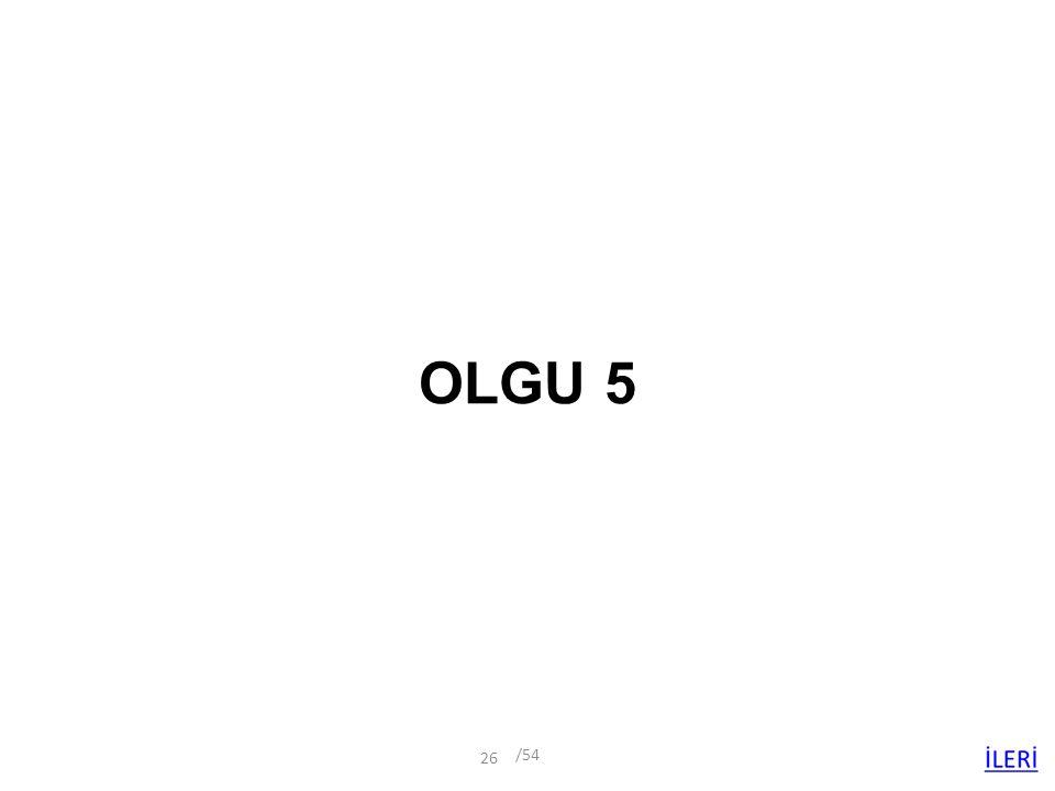 OLGU 5 /54 26