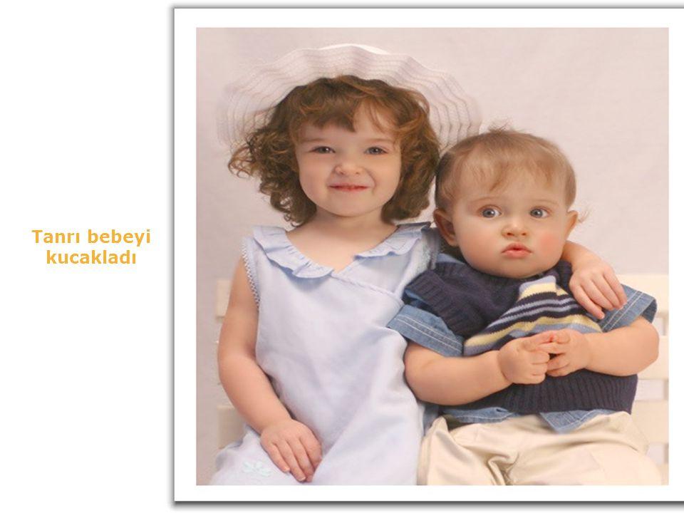 """Bebek tanrının yüzüne baktı ve : """"seni bir daha göremiyeceğim için çok üzgünüm."""