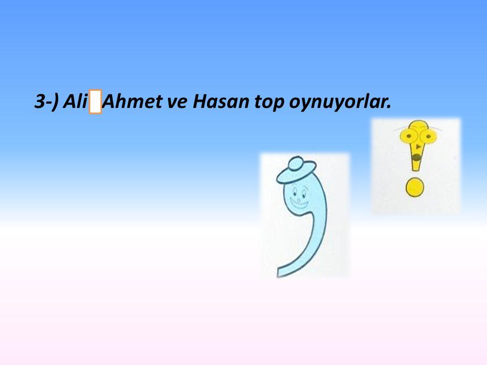 2-) Ankara'ya gidecekmiş