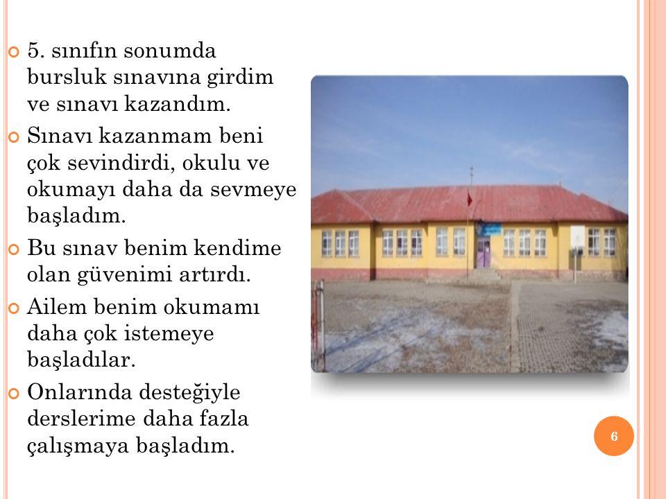 O RTAOKUL DÖNEMI Ortaokulu Taşlıçay Yavuz Selim ilk öğretim okulunda okumaya başladım.