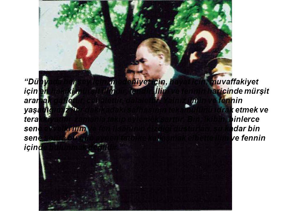 Büyük Atatürk çağdaş toplum gerçekleştirmede en önemli öğelerden birisinin eğitim olduğuna inanarak, eğitim olgusunu hem çağdaşlaşmanın bir aracı, hem de çağdaşlaşmanın gerek koşulu olarak ele almış ve ona gereken önemi vermiştir.