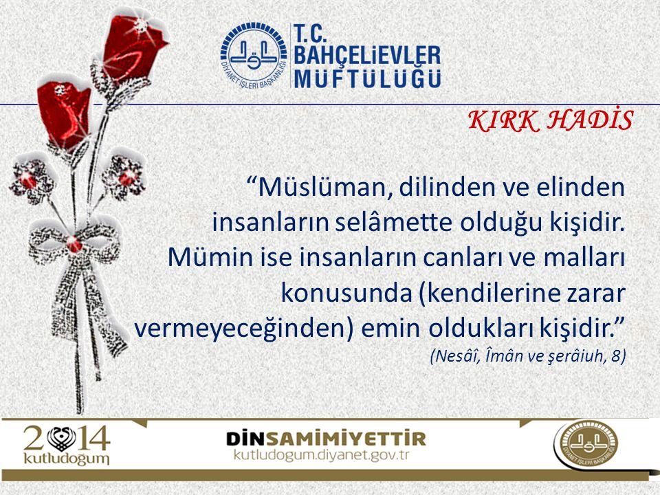 """""""Müslüman, dilinden ve elinden insanların selâmette olduğu kişidir. Mümin ise insanların canları ve malları konusunda (kendilerine zarar vermeyeceğind"""