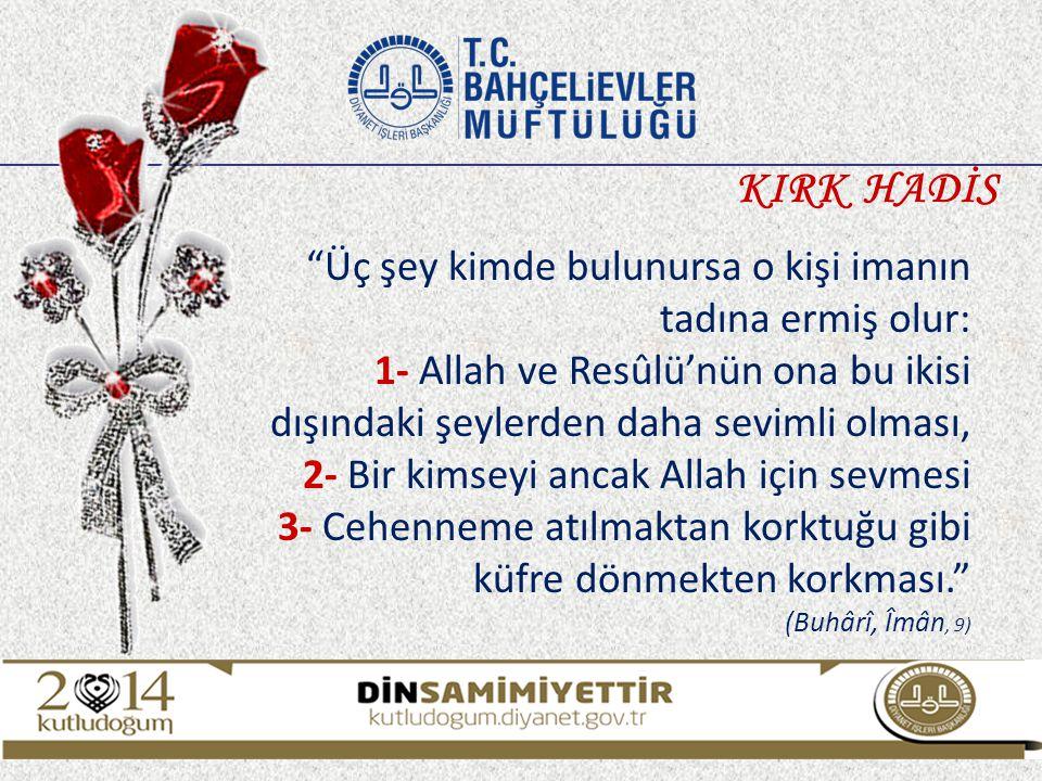 """""""Üç şey kimde bulunursa o kişi imanın tadına ermiş olur: 1- Allah ve Resûlü'nün ona bu ikisi dışındaki şeylerden daha sevimli olması, 2- Bir kimseyi a"""