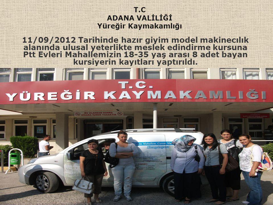 11/09/2012 Tarihinde hazır giyim model makinecılık alanında ulusal yeterlikte meslek edindirme kursuna Ptt Evleri Mahallemizin 18-35 yaş arası 8 adet
