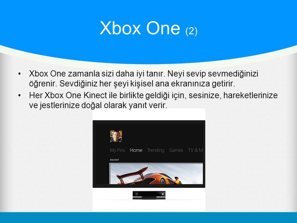 Xbox One (2) Xbox One zamanla sizi daha iyi tanır. Neyi sevip sevmediğinizi öğrenir. Sevdiğiniz her şeyi kişisel ana ekranınıza getirir. Her Xbox One