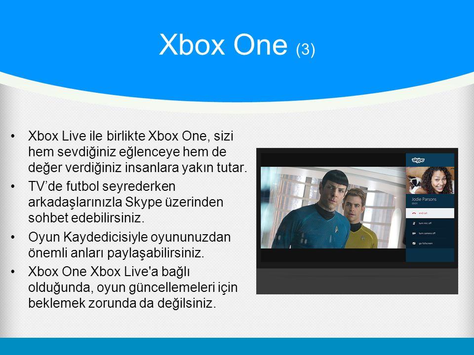 Xbox One (3) Xbox Live ile birlikte Xbox One, sizi hem sevdiğiniz eğlenceye hem de değer verdiğiniz insanlara yakın tutar. TV'de futbol seyrederken ar