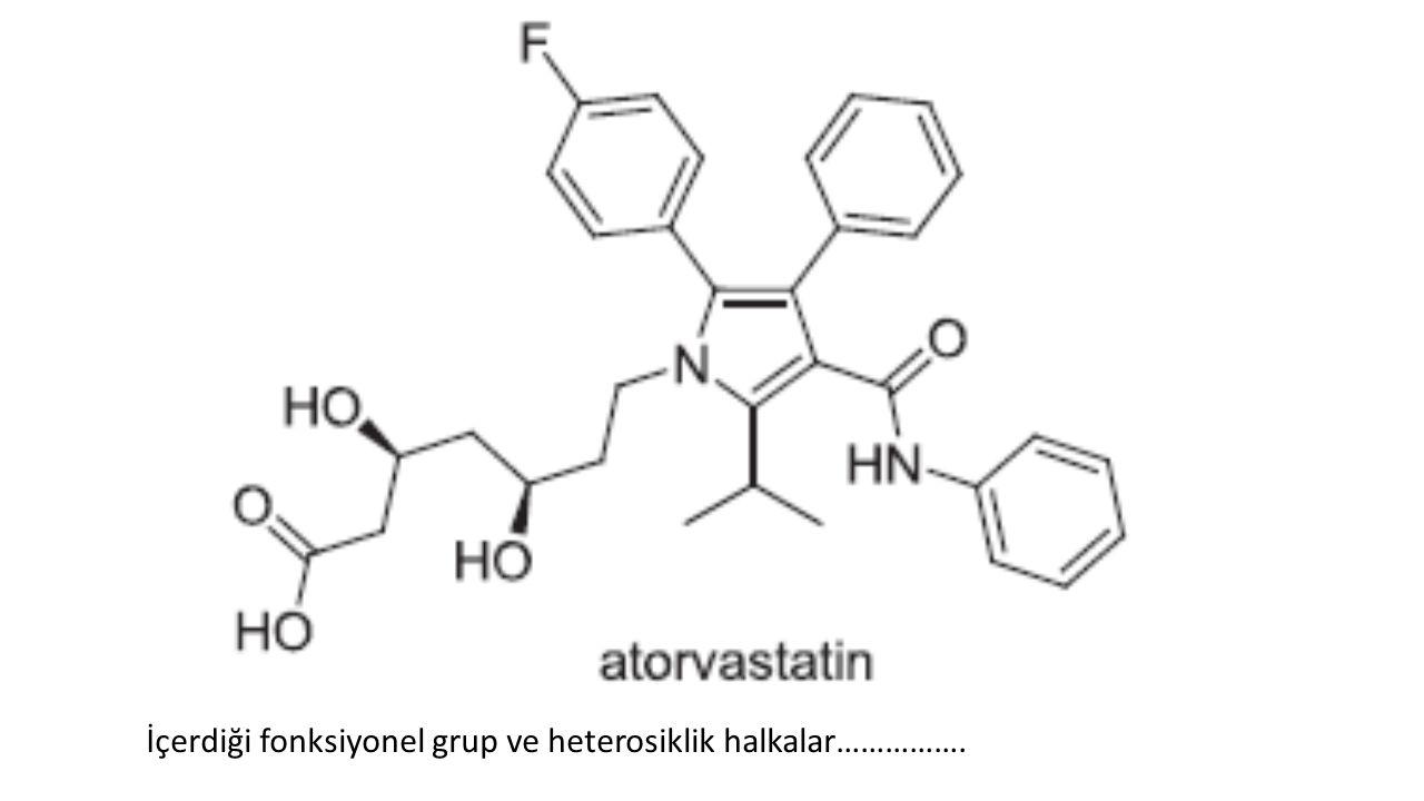 İçerdiği fonksiyonel grup ve heterosiklik halkalar…………….