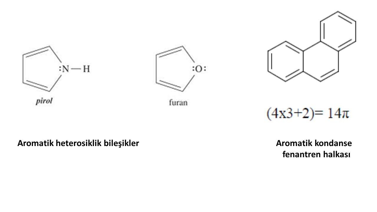 Aromatik heterosiklik bileşikler Aromatik kondanse fenantren halkası