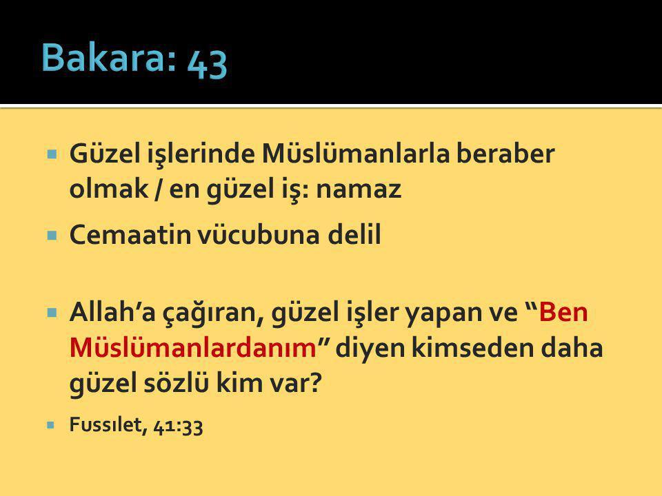 """ Güzel işlerinde Müslümanlarla beraber olmak / en güzel iş: namaz  Cemaatin vücubuna delil  Allah'a çağıran, güzel işler yapan ve """"Ben Müslümanlard"""