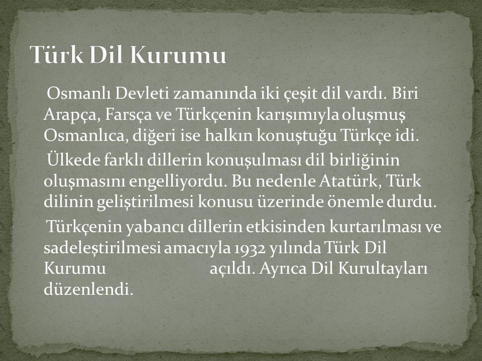 Osmanlı Devleti zamanında iki çeşit dil vardı.