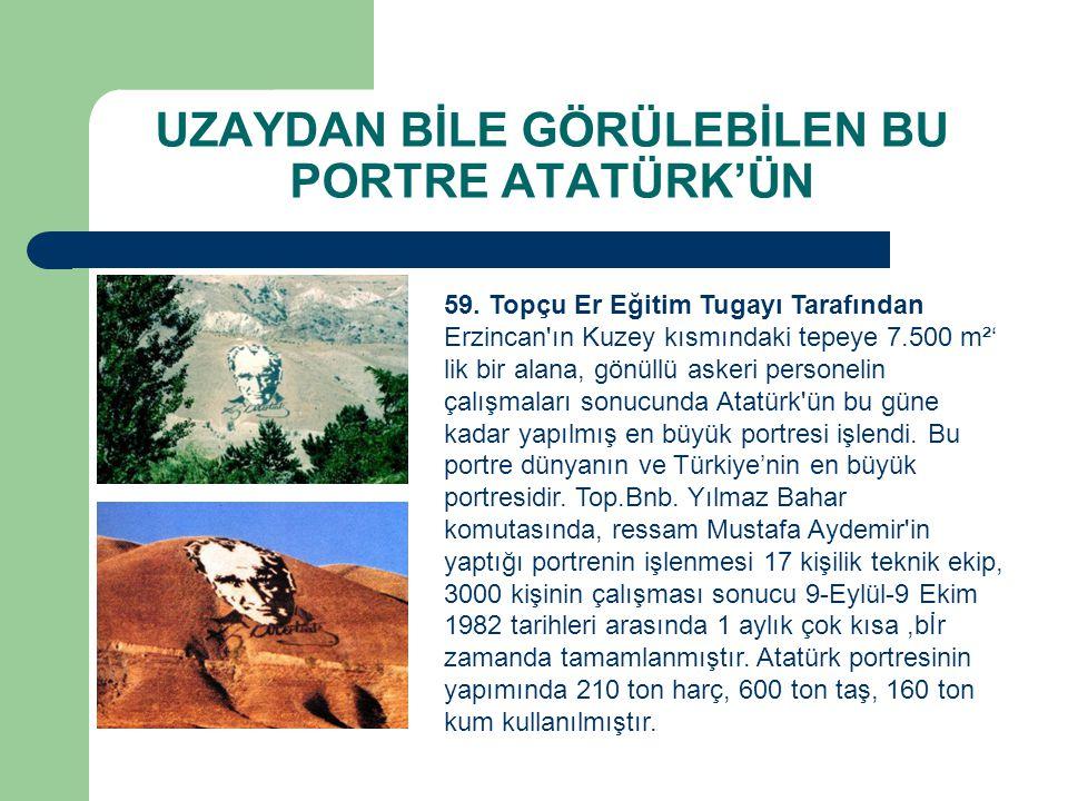 59. Topçu Er Eğitim Tugayı Tarafından Erzincan'ın Kuzey kısmındaki tepeye 7.500 m²' lik bir alana, gönüllü askeri personelin çalışmaları sonucunda Ata