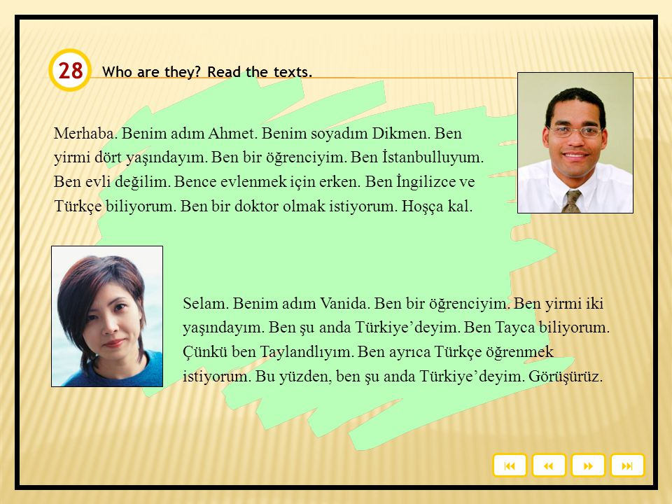 Who are they.Read the texts. Merhaba. Benim adım Ahmet.