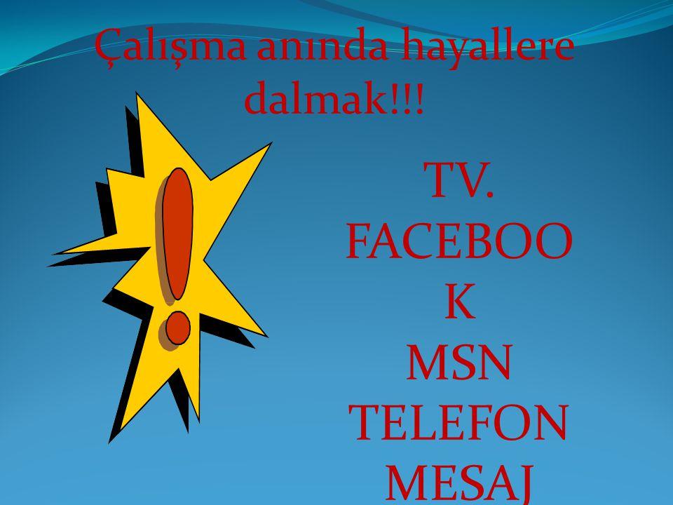 Çalışma anında hayallere dalmak!!! TV. FACEBOO K MSN TELEFON MESAJ