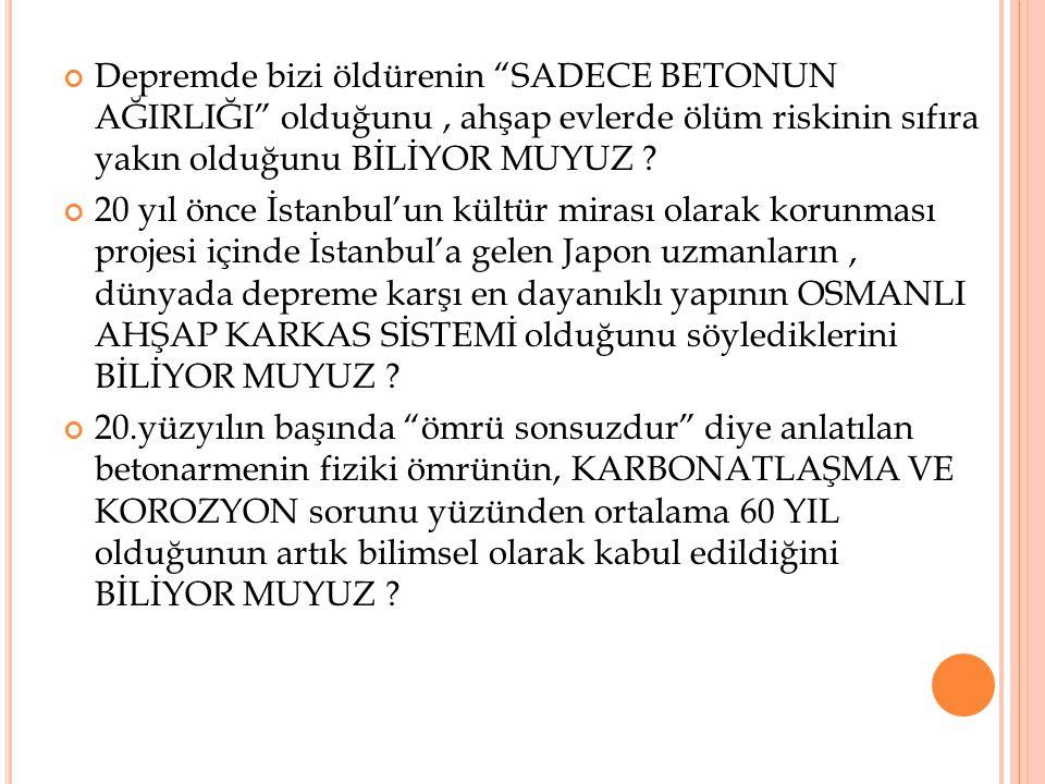 """Depremde bizi öldürenin """"SADECE BETONUN AĞIRLIĞI"""" olduğunu, ahşap evlerde ölüm riskinin sıfıra yakın olduğunu BİLİYOR MUYUZ ? 20 yıl önce İstanbul'un"""