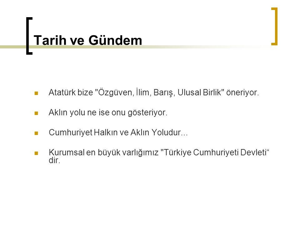 Tarih ve Gündem Atatürk bize