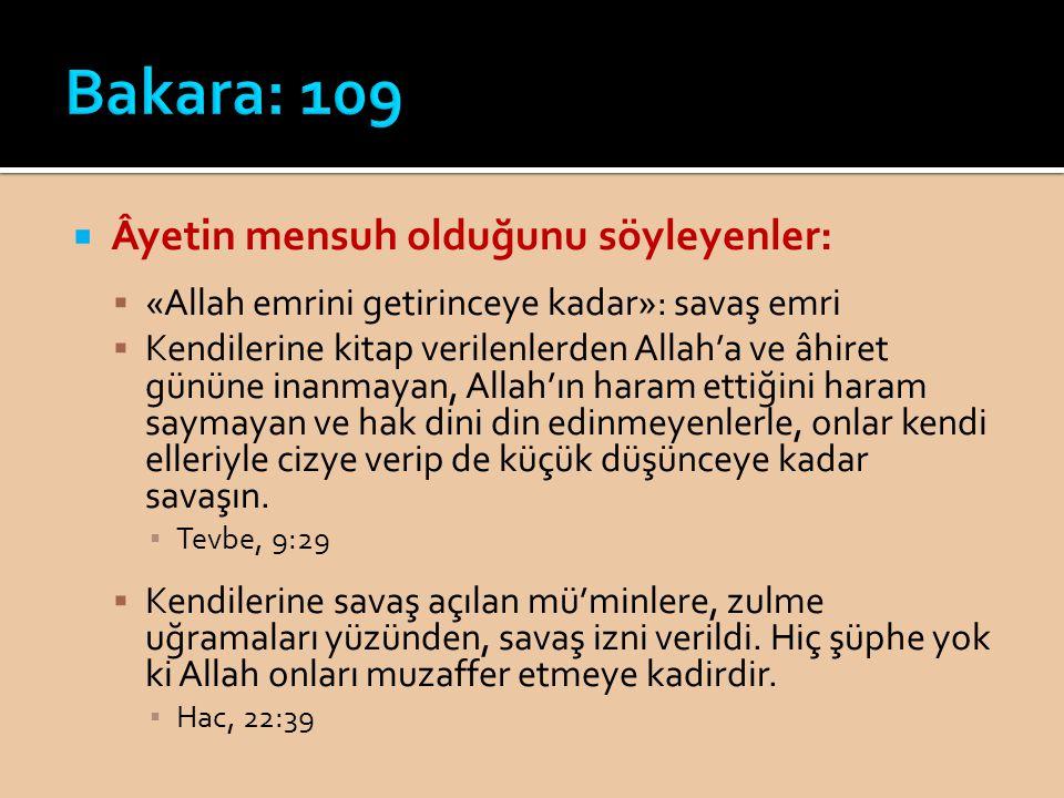  Âyetin mensuh olduğunu söyleyenler:  «Allah emrini getirinceye kadar»: savaş emri  Kendilerine kitap verilenlerden Allah'a ve âhiret gününe inanma