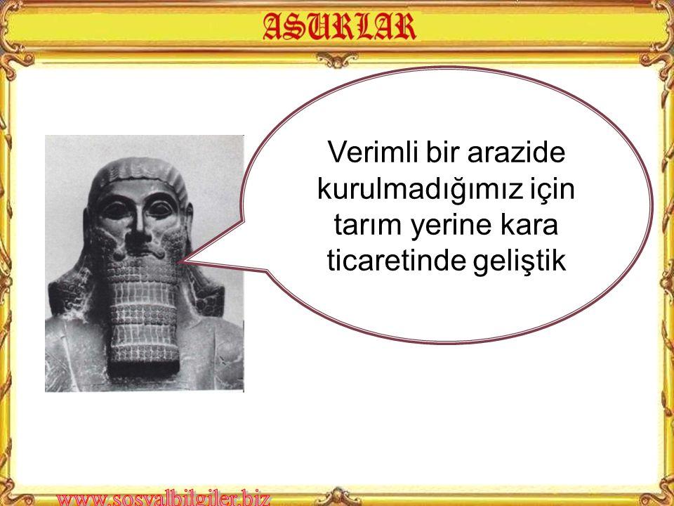 Ben Asurluların önemli hükümdarlarından Asurbanipal'ım