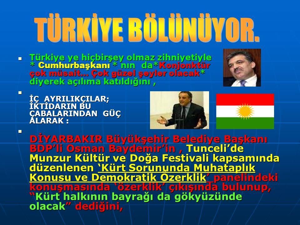 **BU ZİHNİYETİN : BOP haritasındaki bölünmenin Türkiye ayağını daha rahat gerçekleştirebilmek uğruna, ABD den aldıkları talimatlar gereği, Bakanlarının bir kısmını ve Danışmanlarını ayrılıkçı Kürtçü, Kürt Yahudileri olan ve beynimin yarısı dediği * Kürtçü * teorisyenler ile Yahudi Sabetaycı'lardan seçtiğini, Türkiye'yi, Kürt açılımı * denilen * PKK açılımı * kuyusuna ittiğini, **BU ZİHNİYETİN : BOP haritasındaki bölünmenin Türkiye ayağını daha rahat gerçekleştirebilmek uğruna, ABD den aldıkları talimatlar gereği, Bakanlarının bir kısmını ve Danışmanlarını ayrılıkçı Kürtçü, Kürt Yahudileri olan ve beynimin yarısı dediği * Kürtçü * teorisyenler ile Yahudi Sabetaycı'lardan seçtiğini, Türkiye'yi, Kürt açılımı * denilen * PKK açılımı * kuyusuna ittiğini,