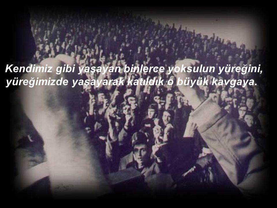 Bir gün mezarlarımızda güller açacak ey halkım, unutma bizi...
