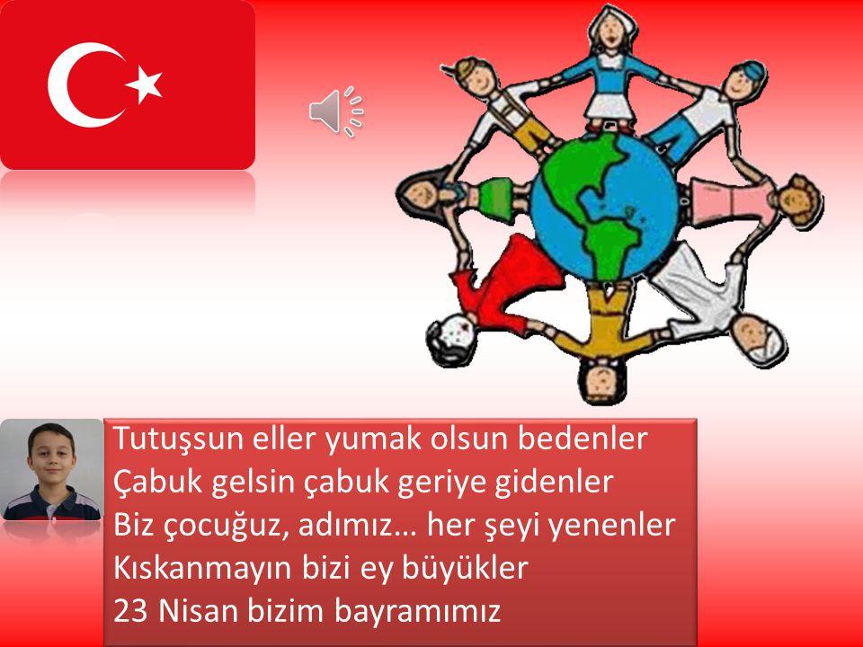 Kimin var böyle bir bayramı Kaldırın artık yüreğe çöken gamı Gelsin dünya çocuklarının tamamı Kıskanmayın bizi ey büyükler 23 Nisan bizim bayramımız K