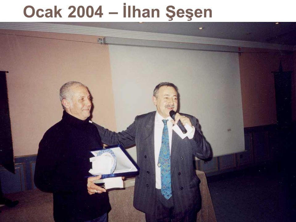 Ocak 2004 – İlhan Şeşen