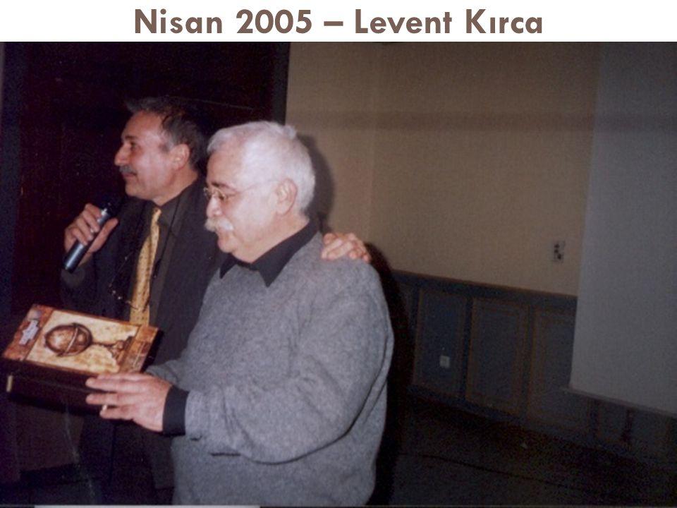 Nisan 2005 – Levent Kırca