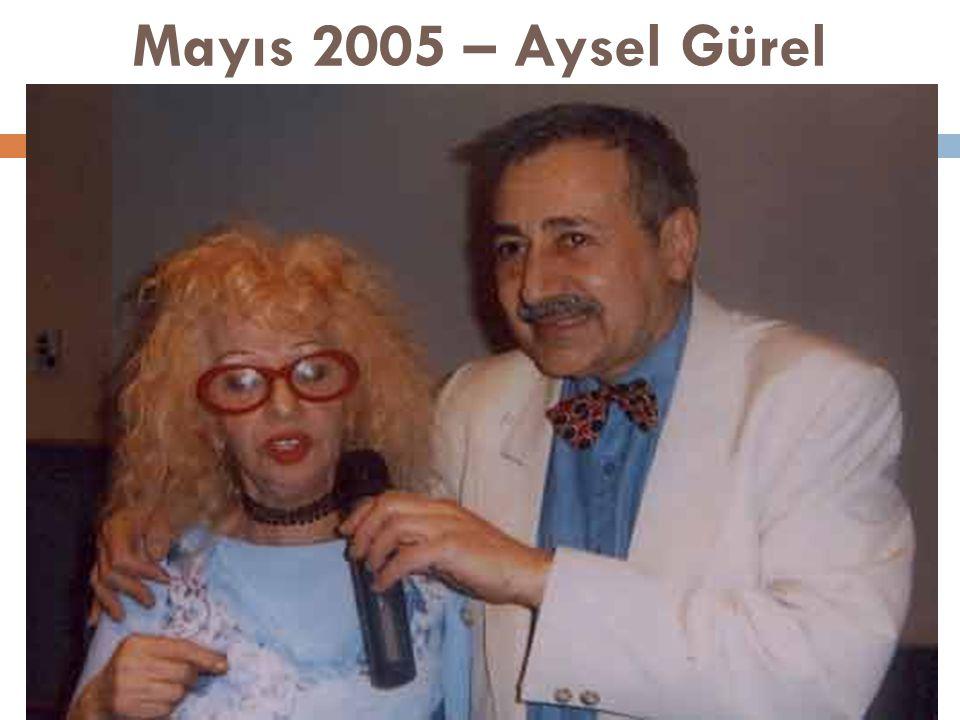Mayıs 2005 – Aysel Gürel