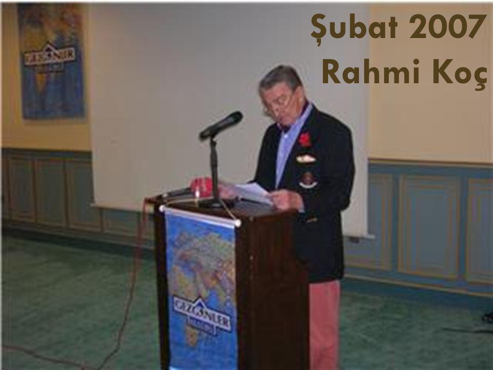 Şubat 2007 Rahmi Koç