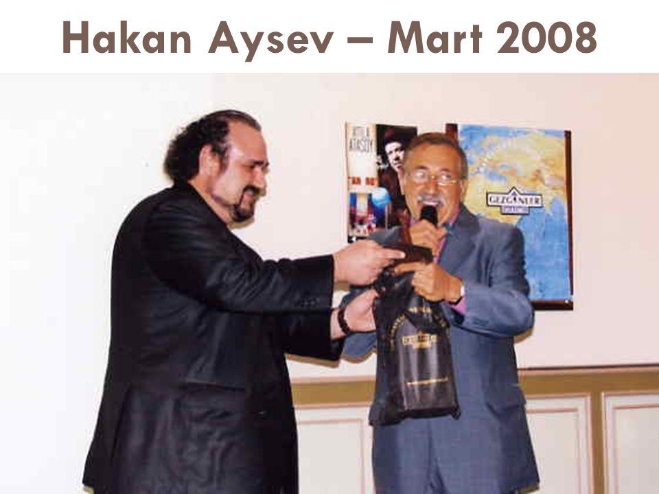 Hakan Aysev – Mart 2008