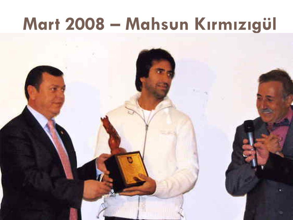 Mart 2008 – Mahsun Kırmızıgül