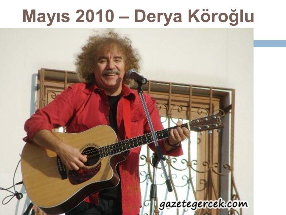 Mayıs 2010 – Derya Köroğlu