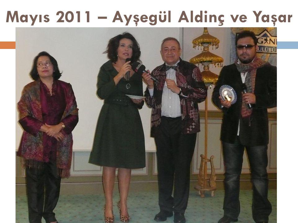 Mayıs 2011 – Ayşegül Aldinç ve Yaşar