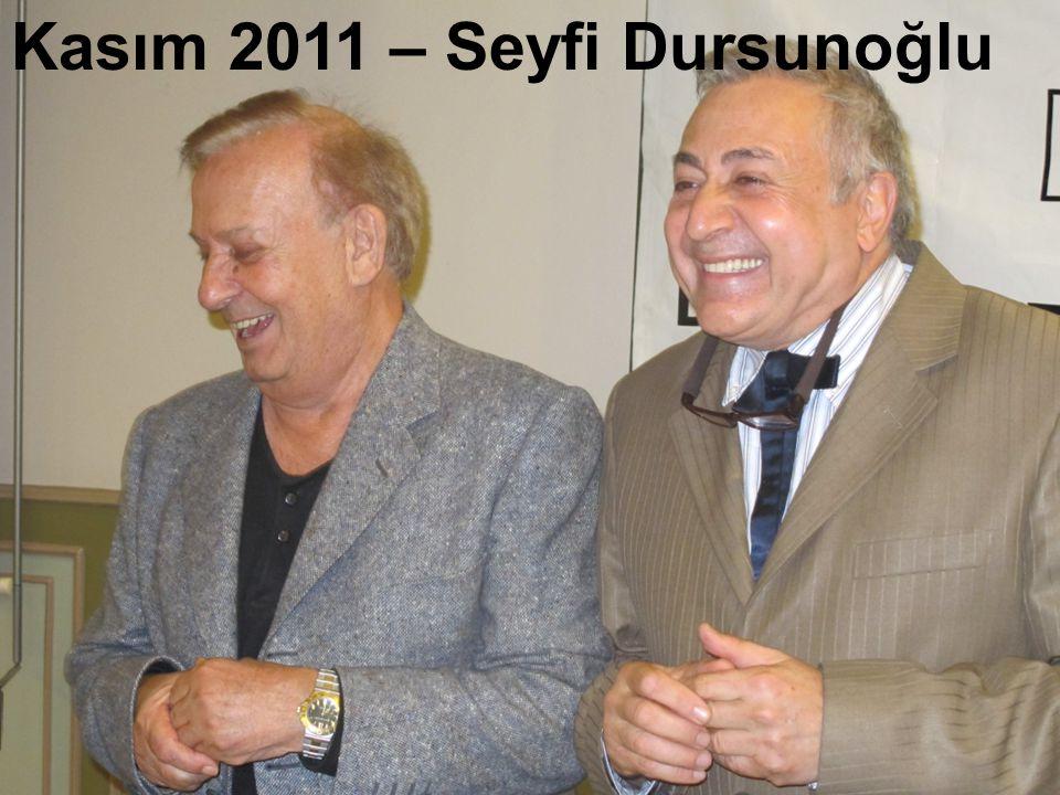 Kasım 2011 – Seyfi Dursunoğlu