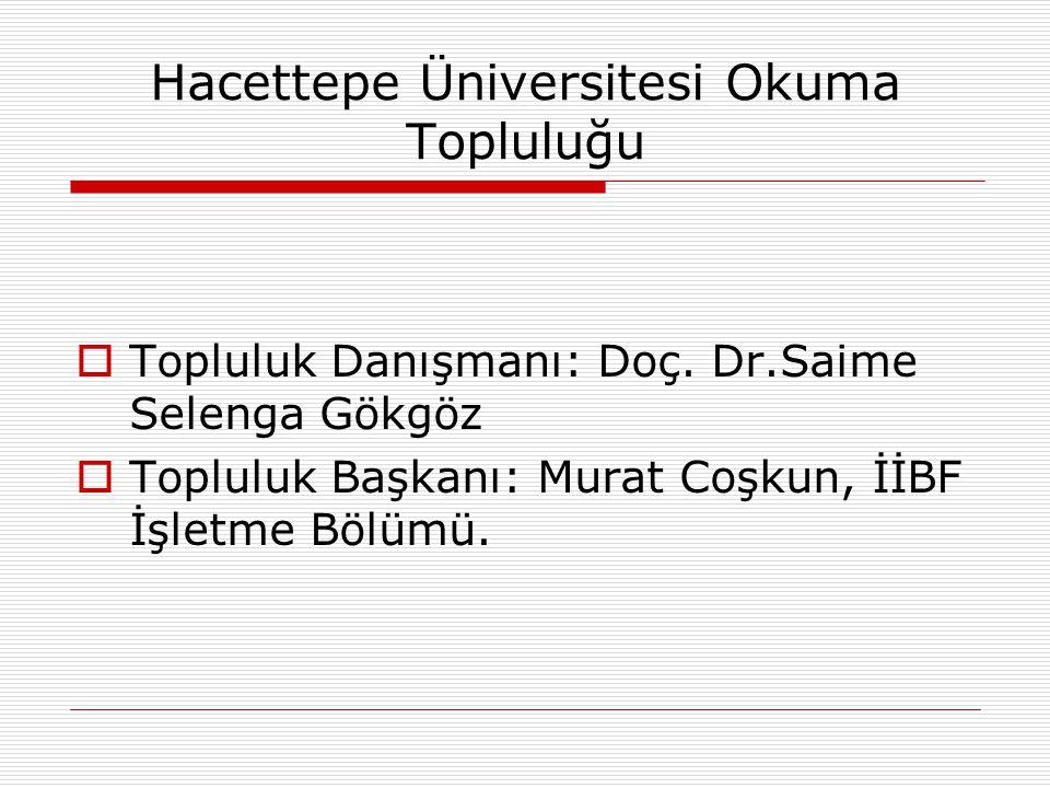 Hacettepe Üniversitesi Okuma Topluluğu  Topluluk Danışmanı: Doç.