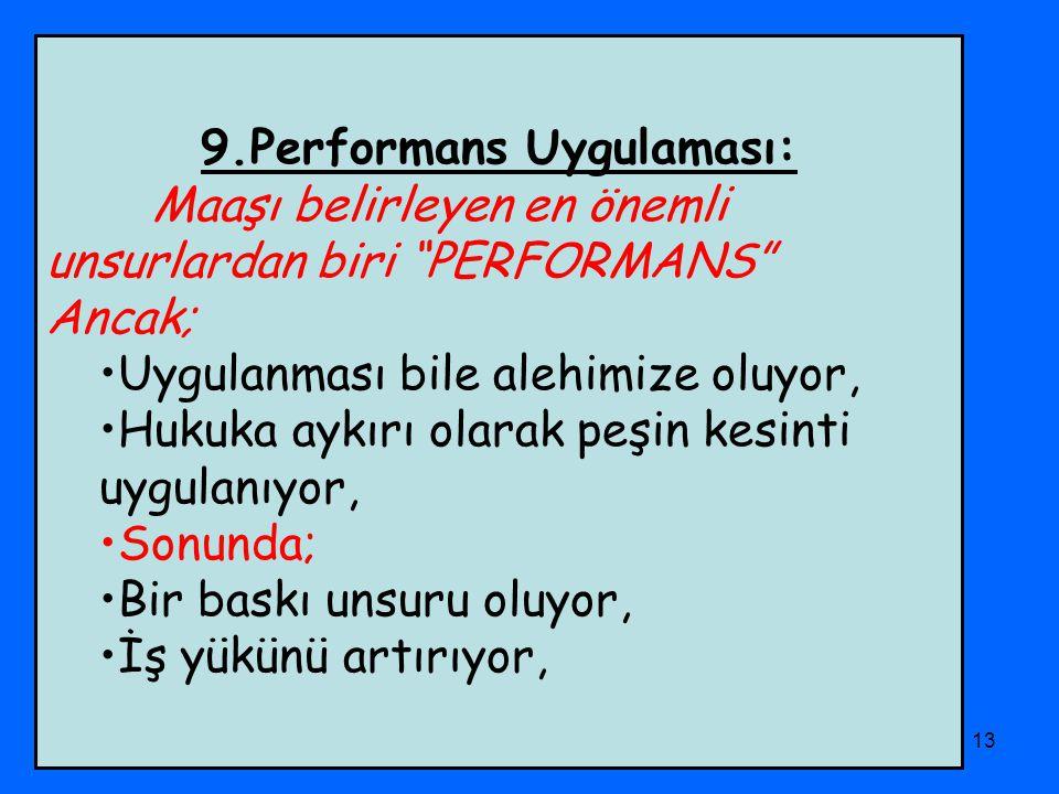 """PHD Adana Şubesi13 9.Performans Uygulaması: Maaşı belirleyen en önemli unsurlardan biri """"PERFORMANS"""" Ancak; Uygulanması bile alehimize oluyor, Hukuka"""