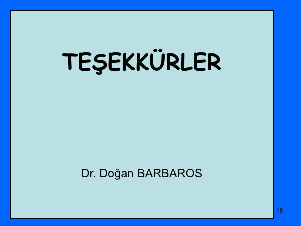 PHD Adana Şubesi15 TEŞEKKÜRLER Dr. Doğan BARBAROS