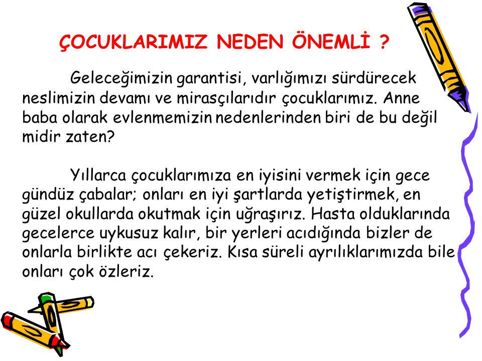 ÇOCUKLARIMIZ NEDEN ÖNEMLİ .