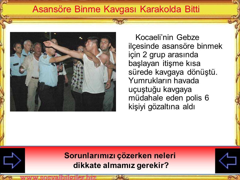 Asansöre Binme Kavgası Karakolda Bitti Kocaeli'nin Gebze ilçesinde asansöre binmek için 2 grup arasında başlayan itişme kısa sürede kavgaya dönüştü.