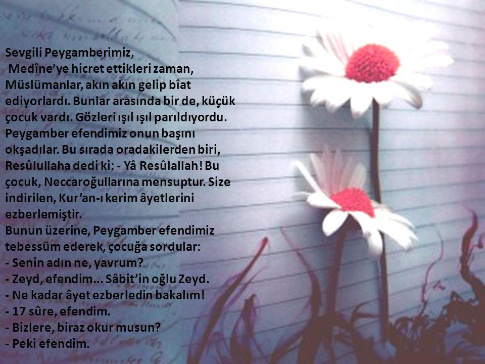 Sevgili Peygamberimiz, Medîne'ye hicret ettikleri zaman, Müslümanlar, akın akın gelip bîat ediyorlardı. Bunlar arasında bir de, küçük çocuk vardı. Göz