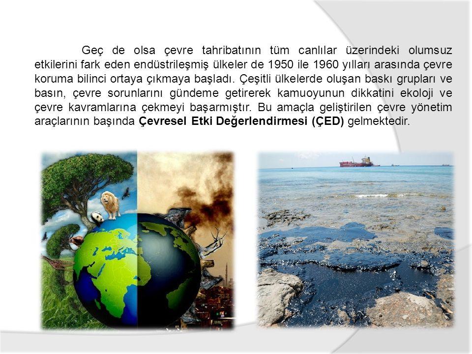 ÇED konusunda yapılan çalışmaları şöyle özetleyebiliriz: 5 Haziran 1972 İnsan ve Çevre (İsveç – Stockholm) konulu konferans düzenlenmiş.
