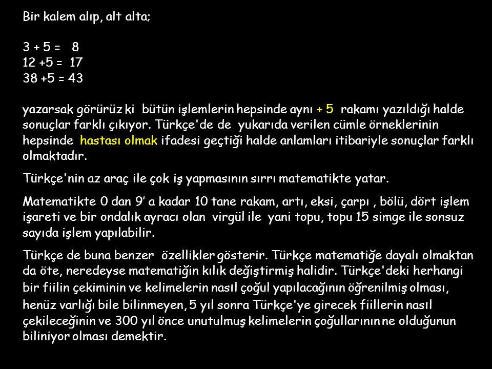 Türkçe'de anlamları, sözlükteki tanımlar değil, kelimelerin cümle içindeki konumları belirler. Tam bu noktada, Türkçe'nin, referans olmak üzere sadece
