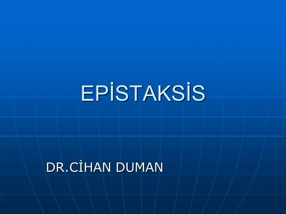 Epistaksis ( burun kanaması ) genel- likle kendiliğinden veya müdahale ile duran bir kanama olmasına rağmen bazen de hayatı tehdit edici boyut- lara erişebilir.